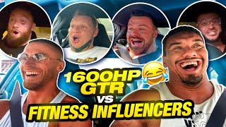 1600HP GTR vs FITNESS INFLUENCERS