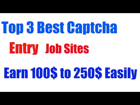 Top 3 Best Captcha Entry work/Jobs Sites - Eran Money From Home