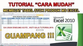 Tutorial Cara Mudah Membuat Tabel Stok Barang Ms Excel Youtube
