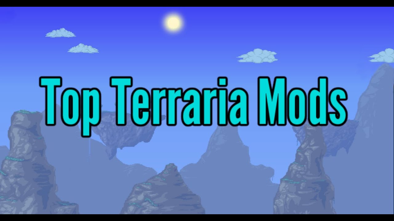Top Terraria Mods 2016- Terraria mods