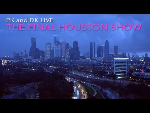 PK and DK Live - The Final Houston Show