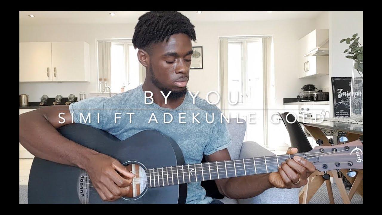 By You - Simi Ft Adekunle Gold   Guitar Tutorial