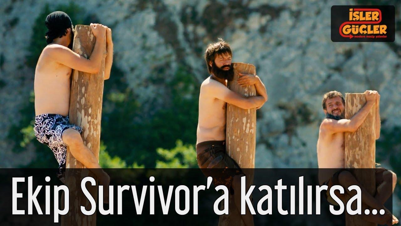 İşler Güçler - Ekip Survivor'a Katılırsa...