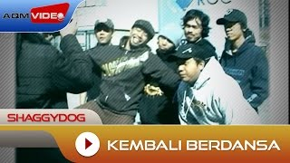 Download Lagu Shaggydog - Kembali Berdansa | Official Video MP3