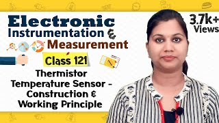 Thermistor Temperature Sensor - Construction and Working Principle - Electronic Instrumentation