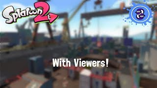 Splatoon 2 Livestream with viewers #185