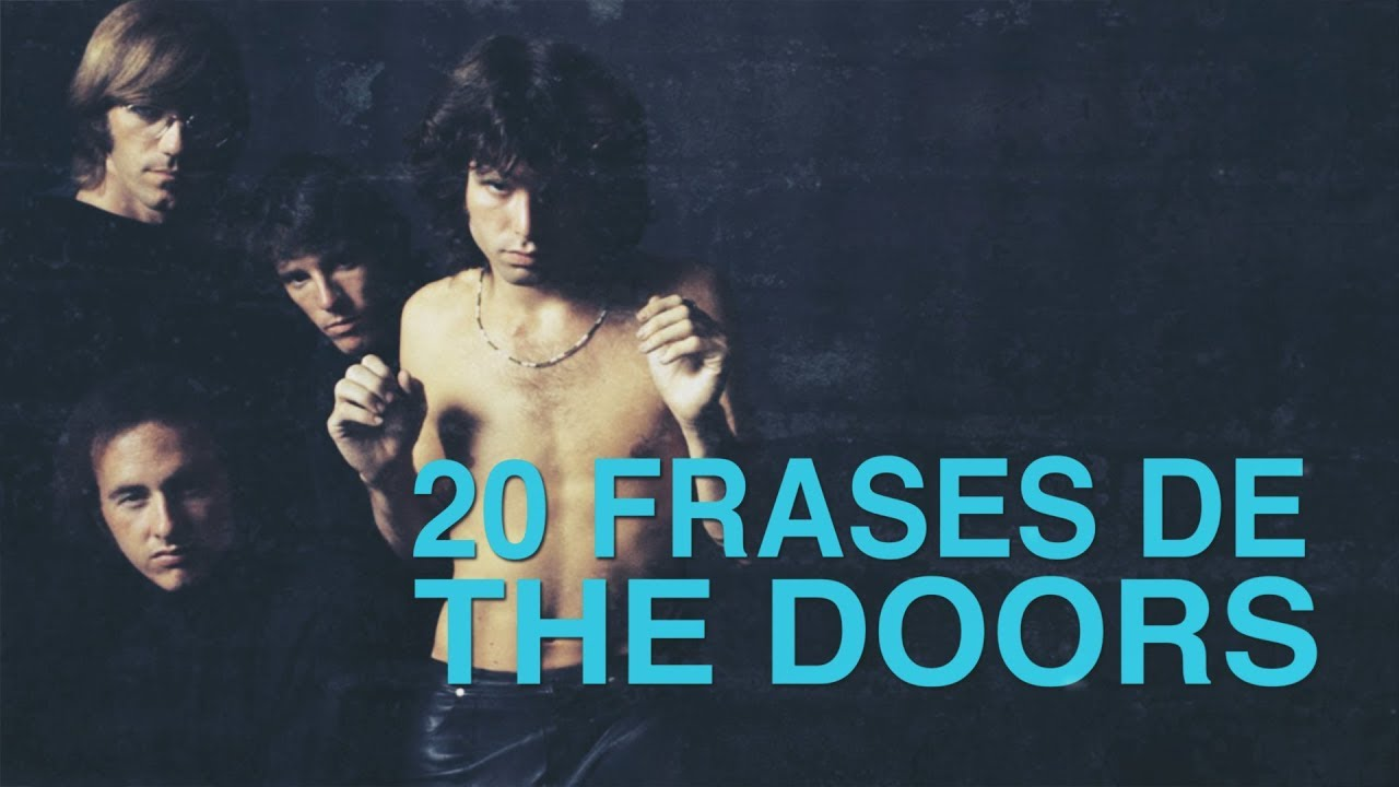 30 Frases De The Doors Los Trovadores Del Rock Con Imágenes