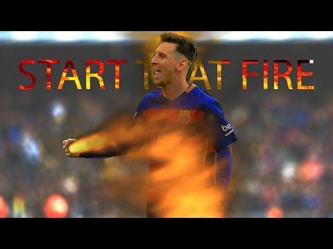 Lionel Messi ● Start That Fire |HD|