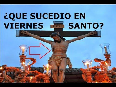 ¿Que Pasó el Viernes Santo de Semana Santa La pasión y muerte de Jesús