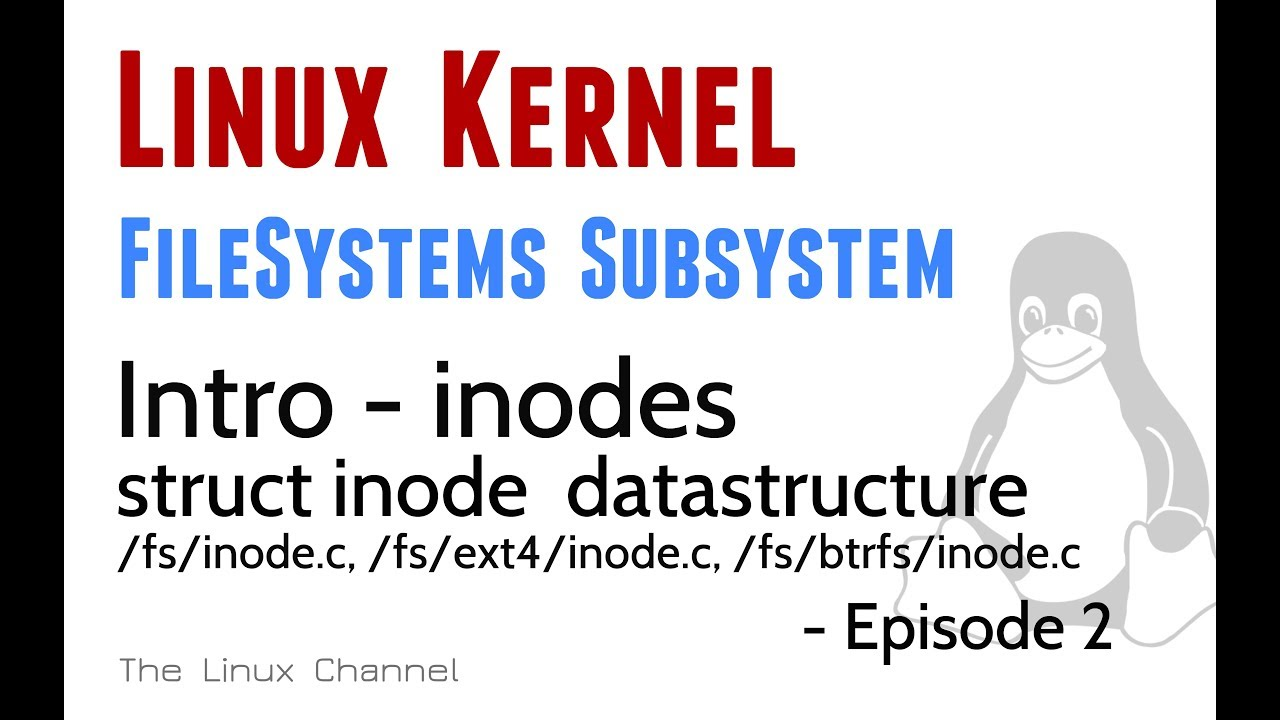 276 Linux Kernel FileSystems Subsystem - Intro inodes - struct inode  datastructure - Ep2