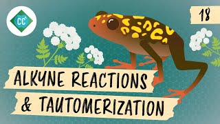 Alkyne Reactions & Tautomerization: Crash Course Organic Chemistry #18
