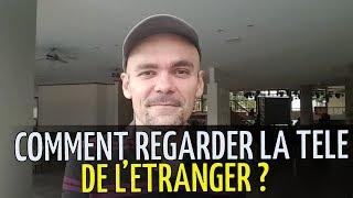 Comment regarder les chaînes françaises de l'étranger ?