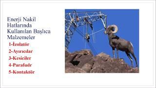 ELEKTRİK ENERJİSİ DAĞITIMI  DERS-8 | Enerji Nakil Hatlarında Kullanılan Başlıca Malzemeler