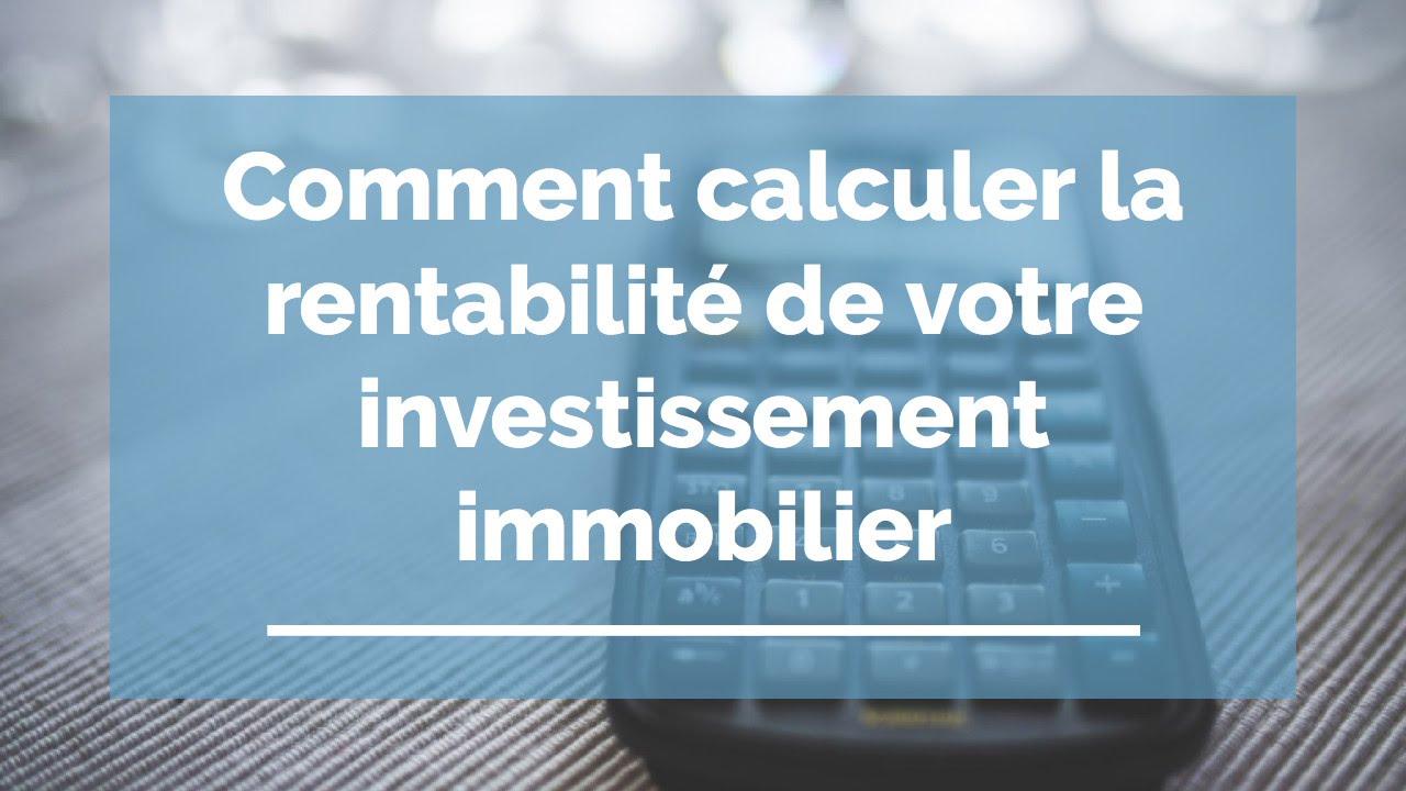 Comment Calculer La Rentabilite Locative De Votre Investissement