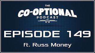 The Co-Optional Podcast Ep. 149 ft. Russ Money [strong language] - December 8th, 2016