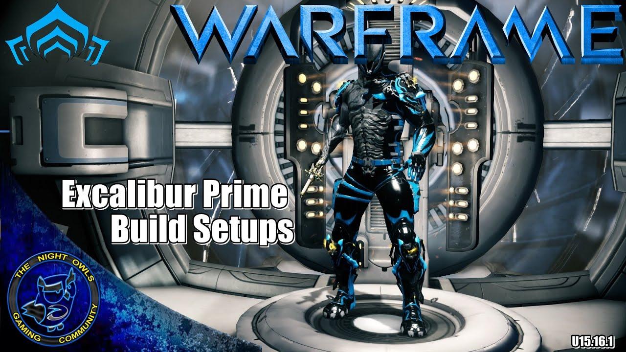 Warframe My Excalibur Prime Setups U15161