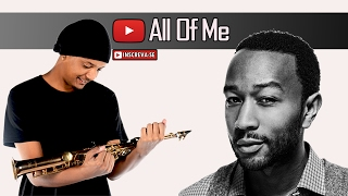 John Legend - All of Me (Saxophone Cover)