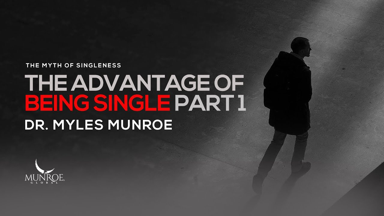 Download The Advantage of Being Single Part 1 | Dr. Myles Munroe