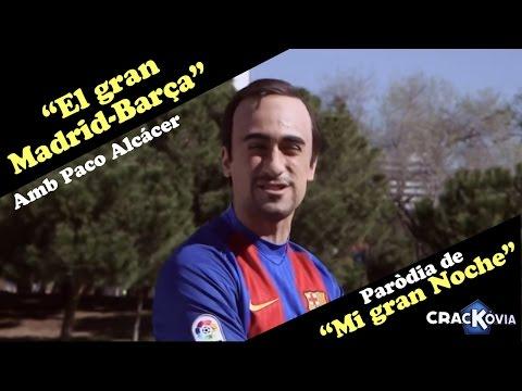 """Crackòvia - El gran Barça-Madrid d'Alcácer (Paròdia de """"Mi gran noche"""", de Raphael)"""