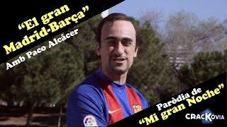 Crackòvia - El gran Barça-Madrid d
