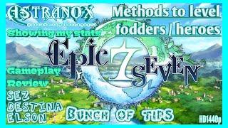 EPIC SEVEN Leveling fodders & heroes methods - Team stats Destina Sez Elson Gameplay - Epic 7 Tips