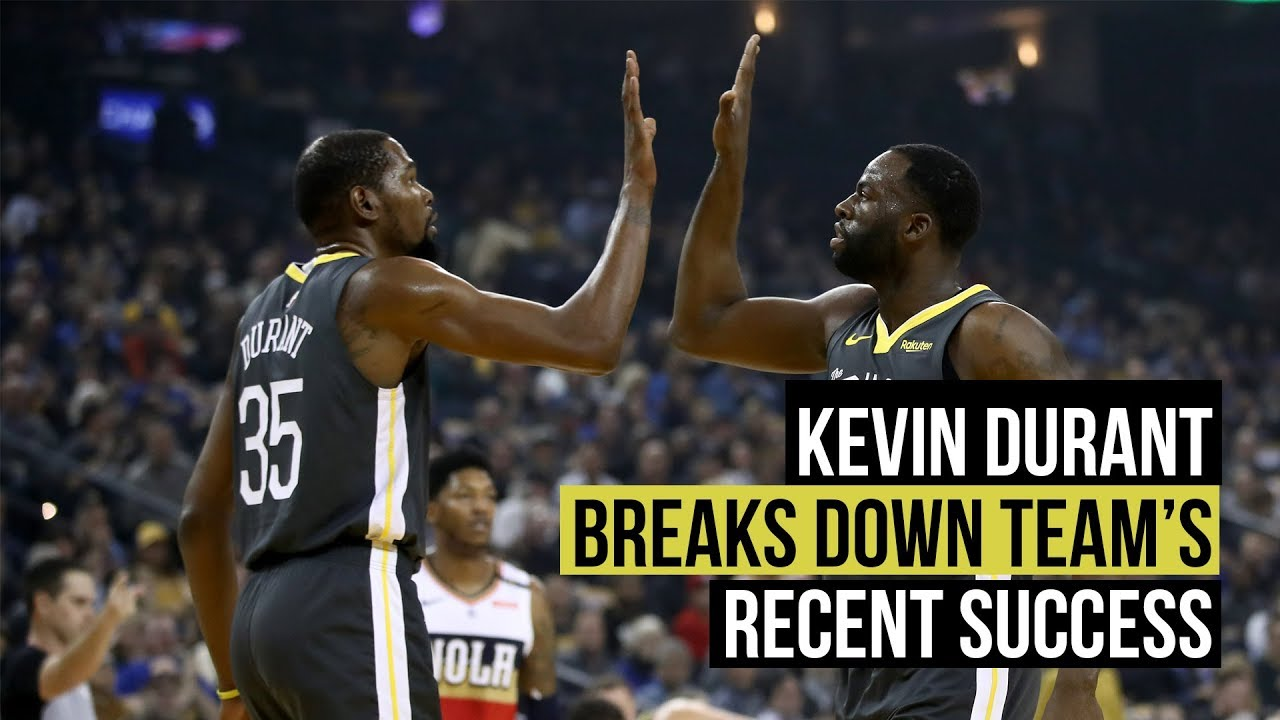 Kevin Durant explains Warriors' recent successes