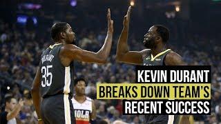 Kevin Durant explains Warriors' recent successes