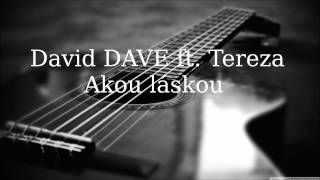 David DAVE ft. Tereza - Akou láskou