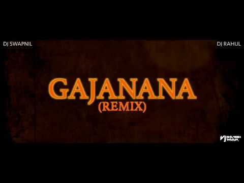 GAJANANA | DJ Swapnil | DJ Rahul | Official Remix | 2017
