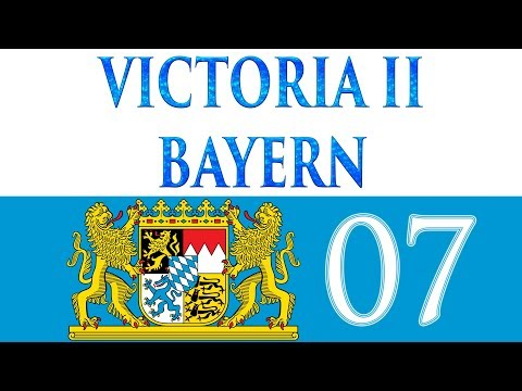 Let's Play Victoria II Bayern 07 (Deutsch)