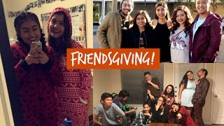 Friendsgiving! | Vlog