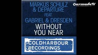 Markus Schulz and Departure with Gabriel & Dresden - Without You Near (Coldharbour Mix)