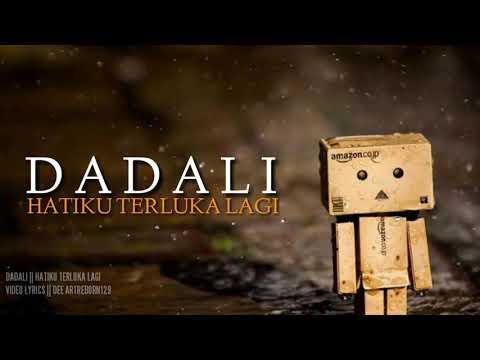 #Dadali #HatikuTerlukaLagi Dadali - Hatiku Terluka Lagi ( Video Lirik /Lyrics )