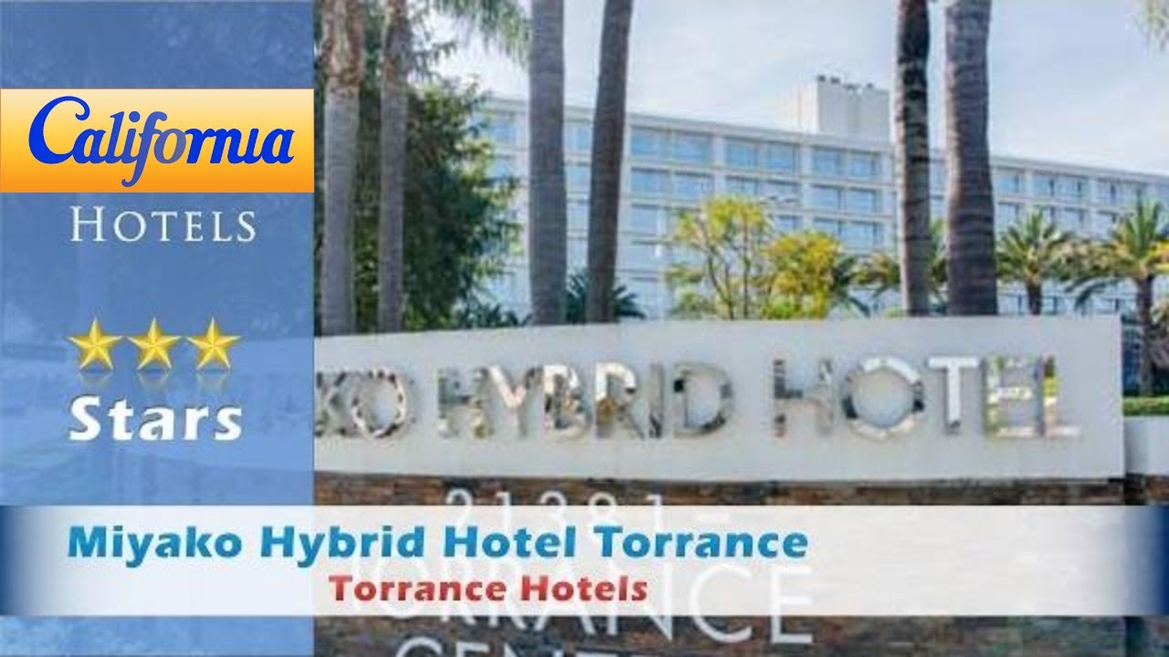Miyako Hybrid Hotel Torrance Hotels California