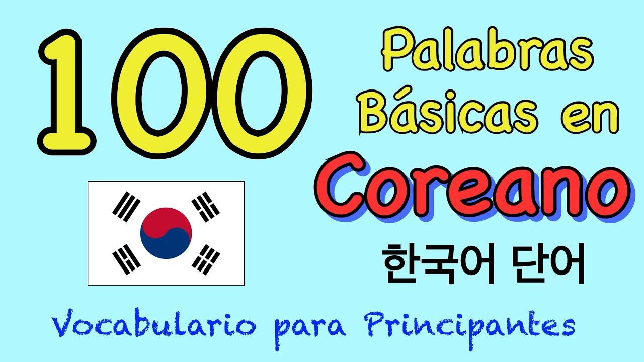 100 palabras básicas en Coreano🇰🇷 - Vocabulario Coreano que debes aprender