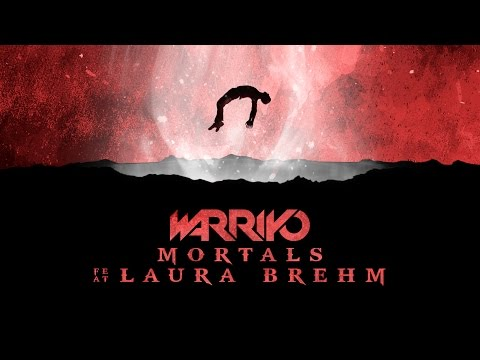 Warriyo - Mortals (ft. Laura Brehm)