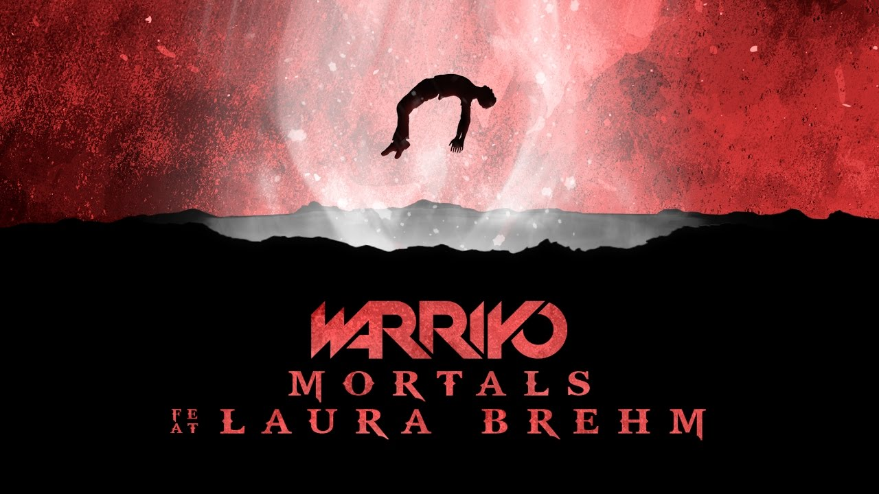 Warriyo - Mortals (ft  Laura Brehm)