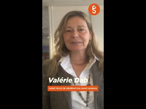 Découvrez Génération Saint-Gobain avec Valérie Dab