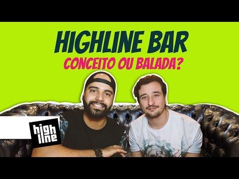 HighLine bar - Balada ou Conceito? - Partiu Balada!