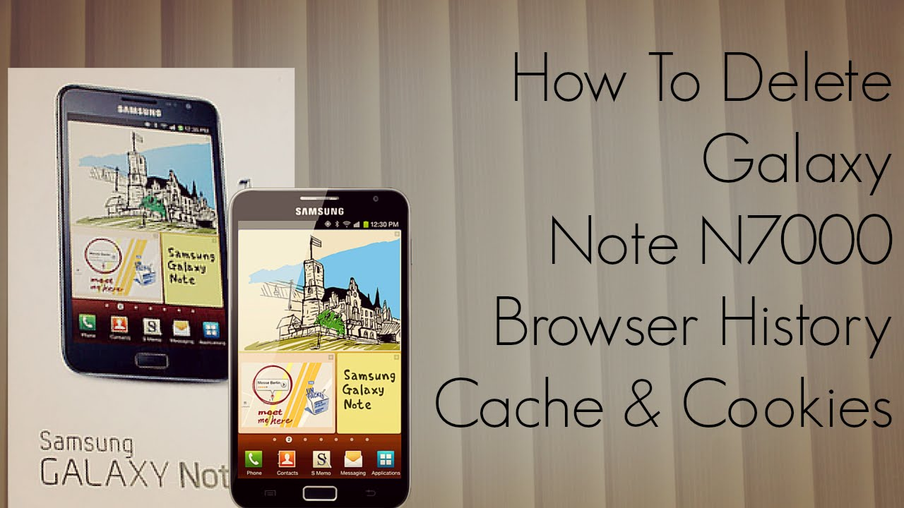 How To Delete Galaxy Note N7000 Browser History Cache & Cookies Phoneradar