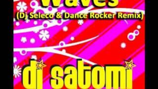 Dj Satomi - Waves (Dj Seleco & Dance Rocker Remix)