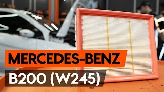 Så byter du luftfilter på MERCEDES-BENZ B200 (W245) [AUTODOC-LEKTION]