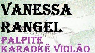 Baixar Vanessa Rangel -  Palpite ( KARAOKÊ VIOLÃO)