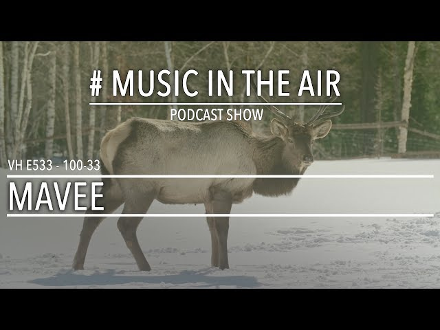 PodcastShow | Music in the Air VH 100-33 w/ MAVEE