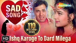Ishq Karoge To Dard Milega | Govinda | Ayesha Julka | Ekka Raja Rani | Bollywood Songs {HD}