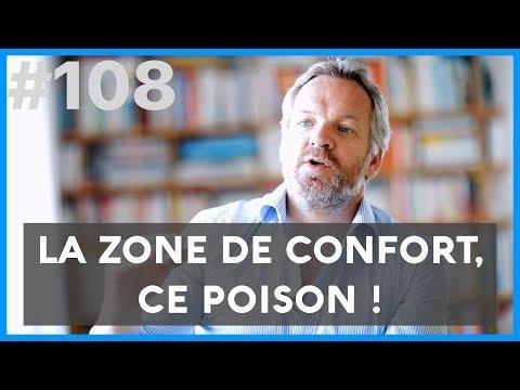 ZONE DE CONFORT = POISON (Osez en sortir !)
