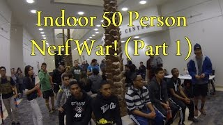 INDOOR 50 PERSON NERF WAR: Two Story Warfare & 8 Tag Outs (Part 1/3) (2/2/14)
