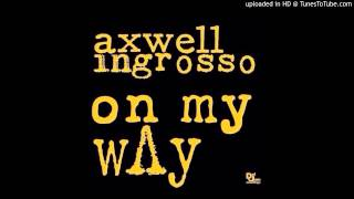Axwell Λ Ingrosso - On My Way (Original Mix) [FREE DOWNLOAD] Mp3