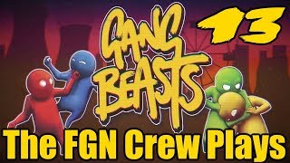 The FGN Crew Plays: Gang Beasts #13 - Hamburger Helper (PC)