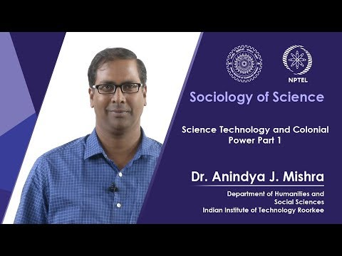 Lecture 18 Science technology and Colonial Power Part 1